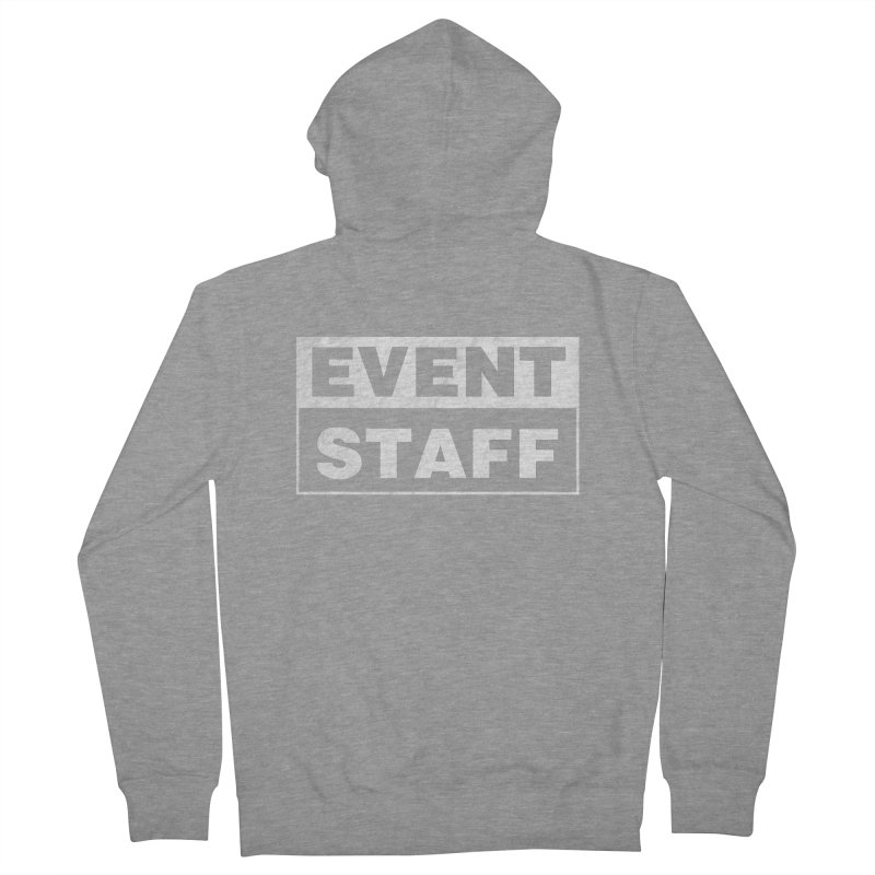 EVENT STAFF - Dark Women's French Terry Zip-Up Hoody by ishCreatives's Artist Shop