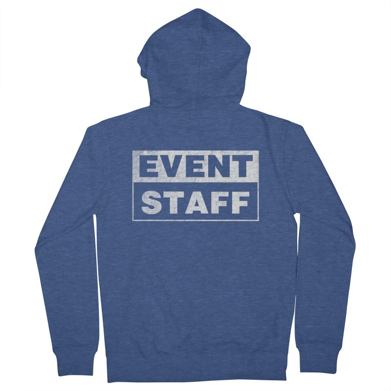EVENT STAFF - Dark Men's French Terry Zip-Up Hoody by ishCreatives's Artist Shop