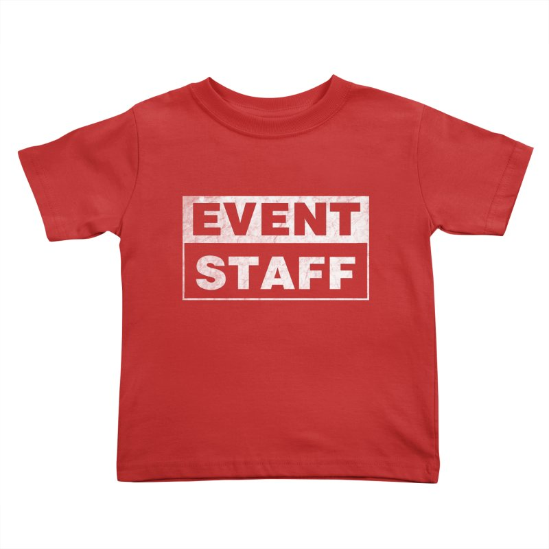 EVENT STAFF - Dark in Kids Toddler T-Shirt Red by ishCreatives's Artist Shop