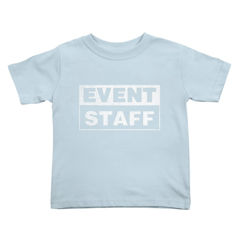 EVENT STAFF - Dark in Kids Toddler T-Shirt Baby Blue by ishCreatives's Artist Shop