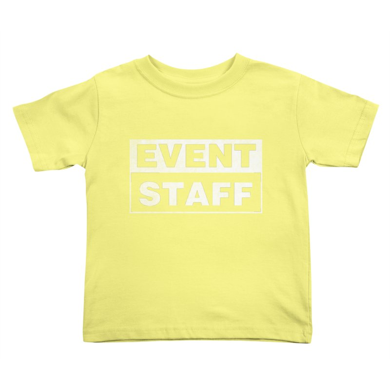 EVENT STAFF - Dark Kids Toddler T-Shirt by ishCreatives's Artist Shop