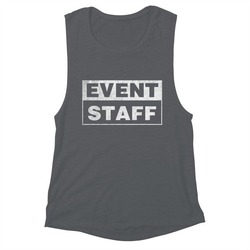 EVENT STAFF - Dark Women's Muscle Tank by ishCreatives's Artist Shop