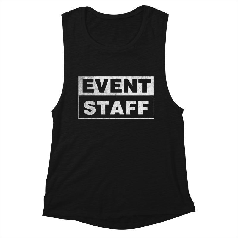EVENT STAFF - Dark in Women's Muscle Tank Black Slub by ishCreatives's Artist Shop