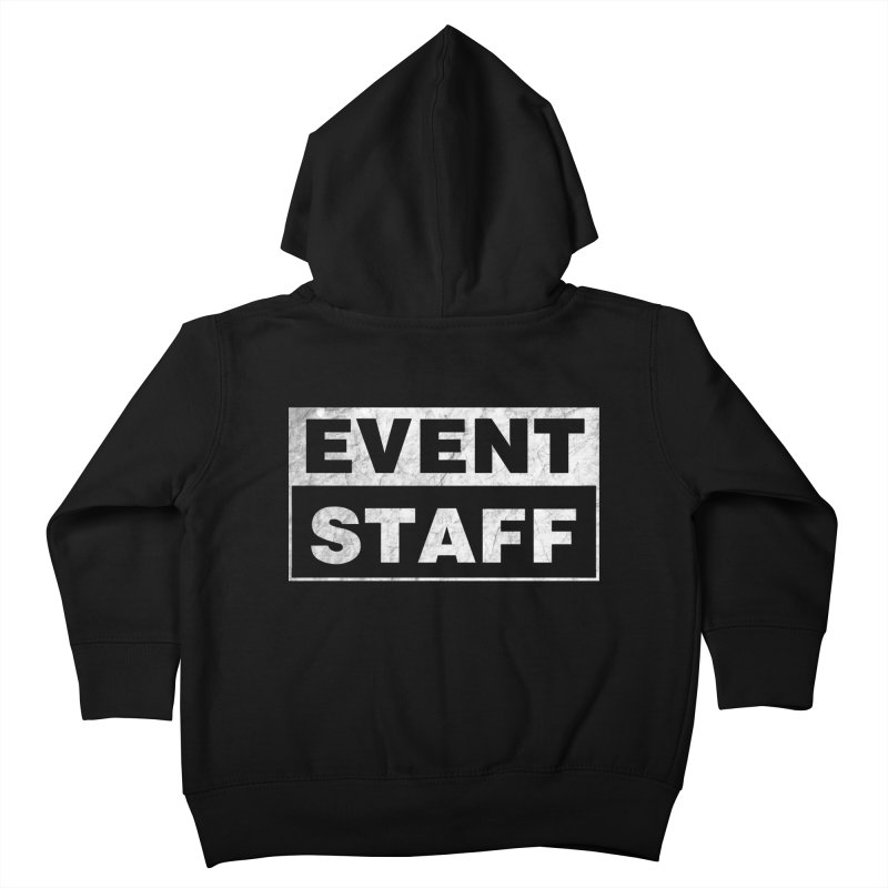 EVENT STAFF - Dark in Kids Toddler Zip-Up Hoody Black by ishCreatives's Artist Shop