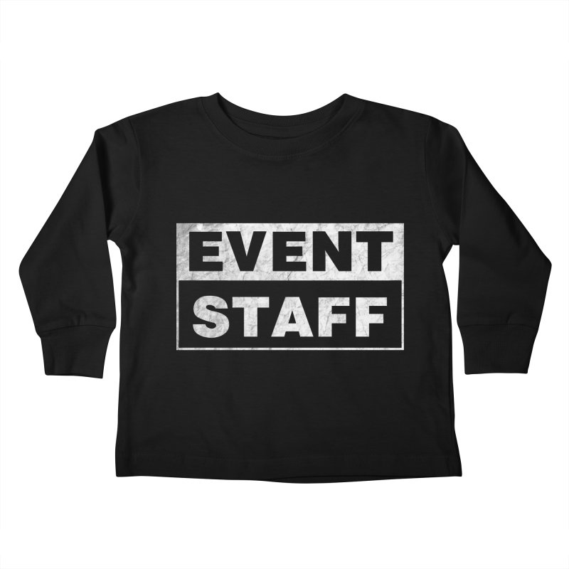 EVENT STAFF - Dark Kids Toddler Longsleeve T-Shirt by ishCreatives's Artist Shop