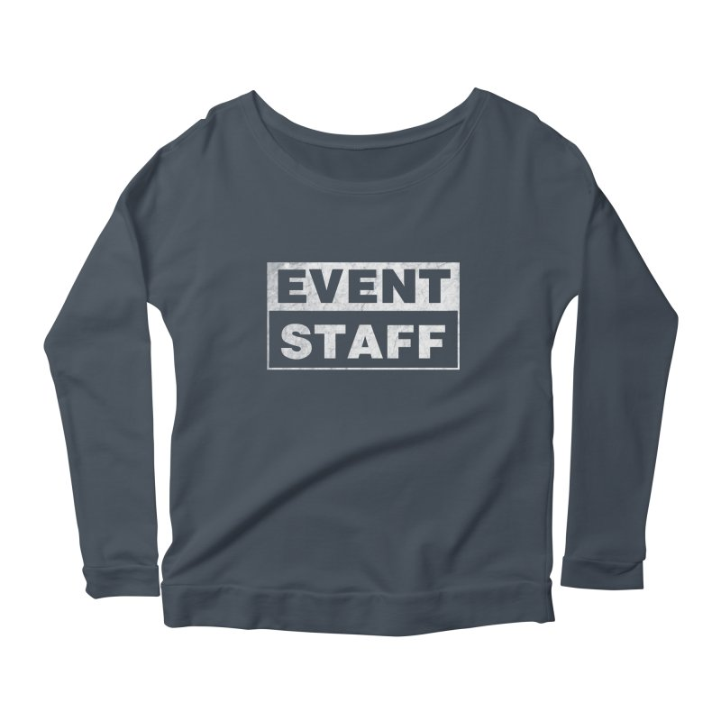 EVENT STAFF - Dark Women's Scoop Neck Longsleeve T-Shirt by ishCreatives's Artist Shop