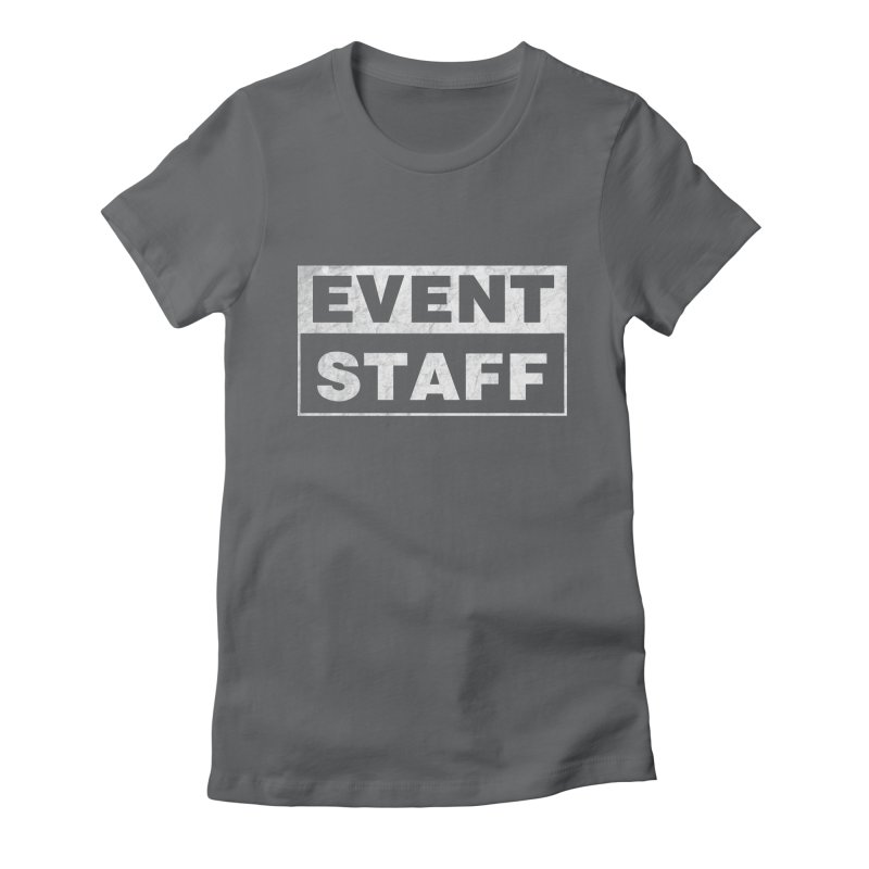 EVENT STAFF - Dark Women's Fitted T-Shirt by ishCreatives's Artist Shop