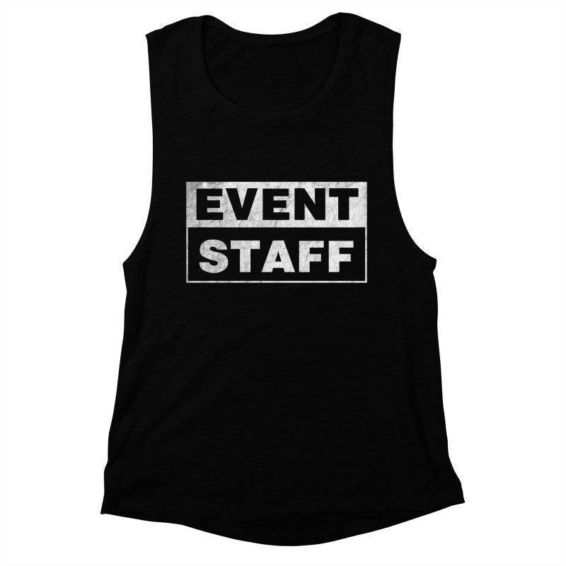 EVENT STAFF - Dark in Women's Muscle Tank Black by ishCreatives's Artist Shop