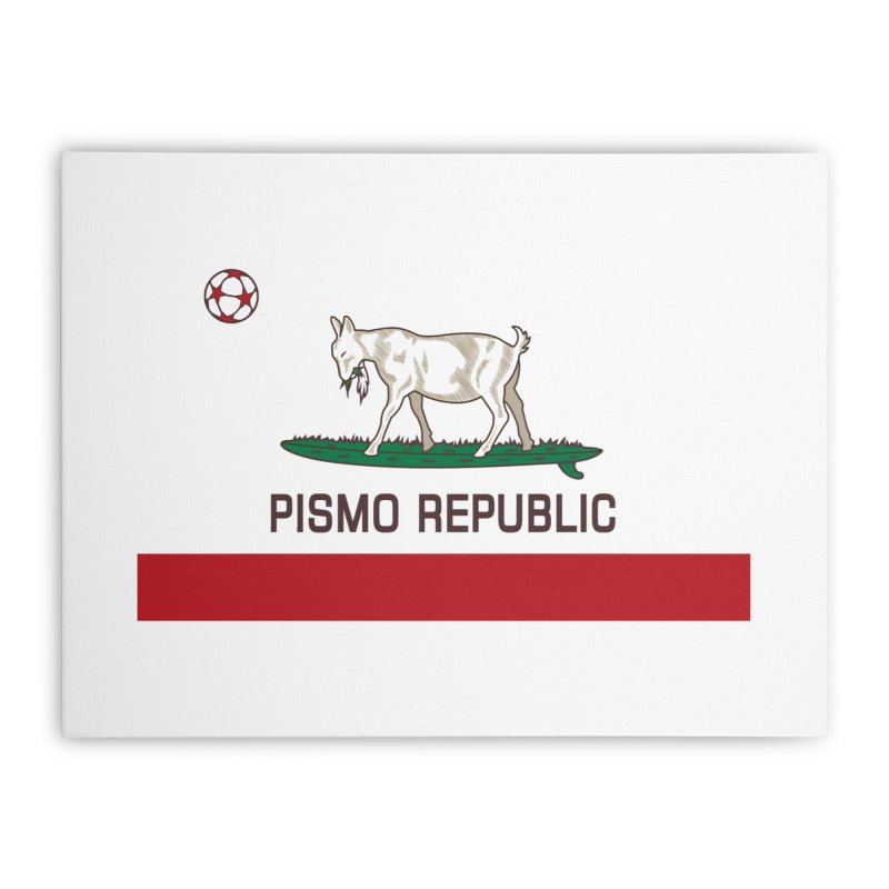 Pismo Republic Home Stretched Canvas by ishCreatives's Artist Shop