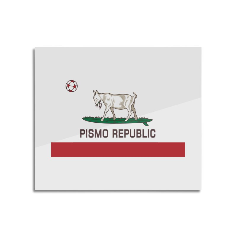 Pismo Republic Home Mounted Aluminum Print by ishCreatives's Artist Shop
