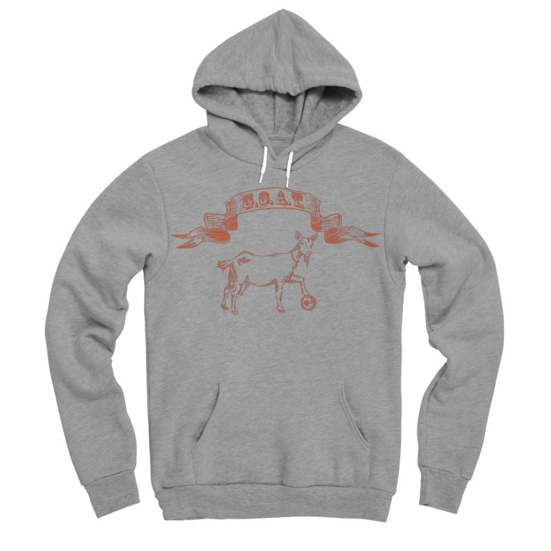 Greatest Of All Time Men's Sponge Fleece Pullover Hoody by ishCreatives's Artist Shop