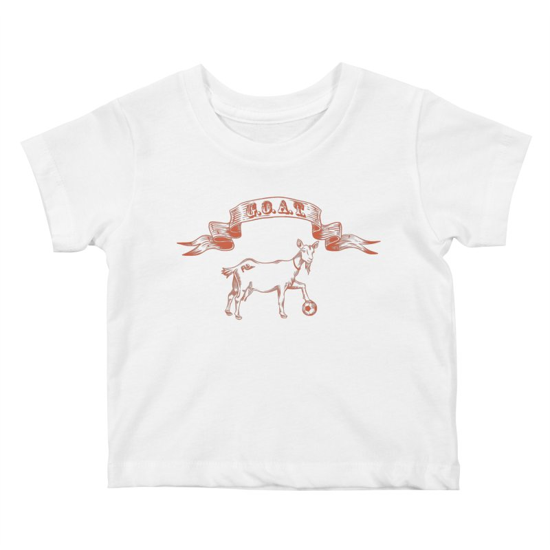 Greatest Of All Time Kids Baby T-Shirt by ishCreatives's Artist Shop