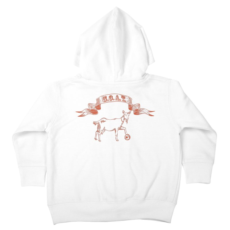 Greatest Of All Time Kids Toddler Zip-Up Hoody by ishCreatives's Artist Shop