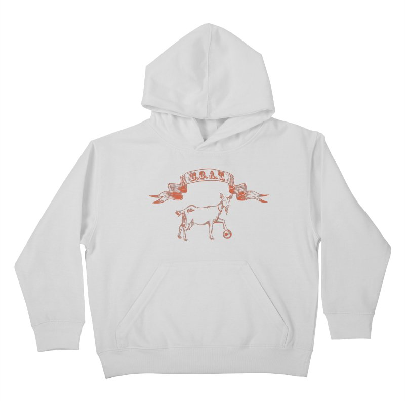 Greatest Of All Time Kids Pullover Hoody by ishCreatives's Artist Shop