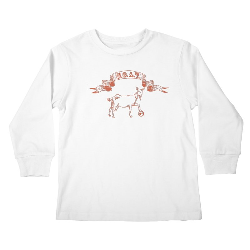 Greatest Of All Time Kids Longsleeve T-Shirt by ishCreatives's Artist Shop