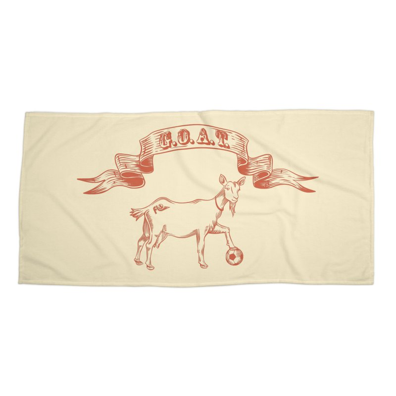 Greatest Of All Time Accessories Beach Towel by ishCreatives's Artist Shop