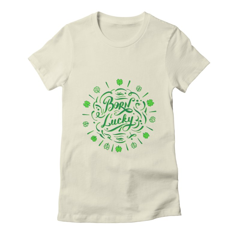 Born Lucky Women's Fitted T-Shirt by Ira Shepel Artist Shop