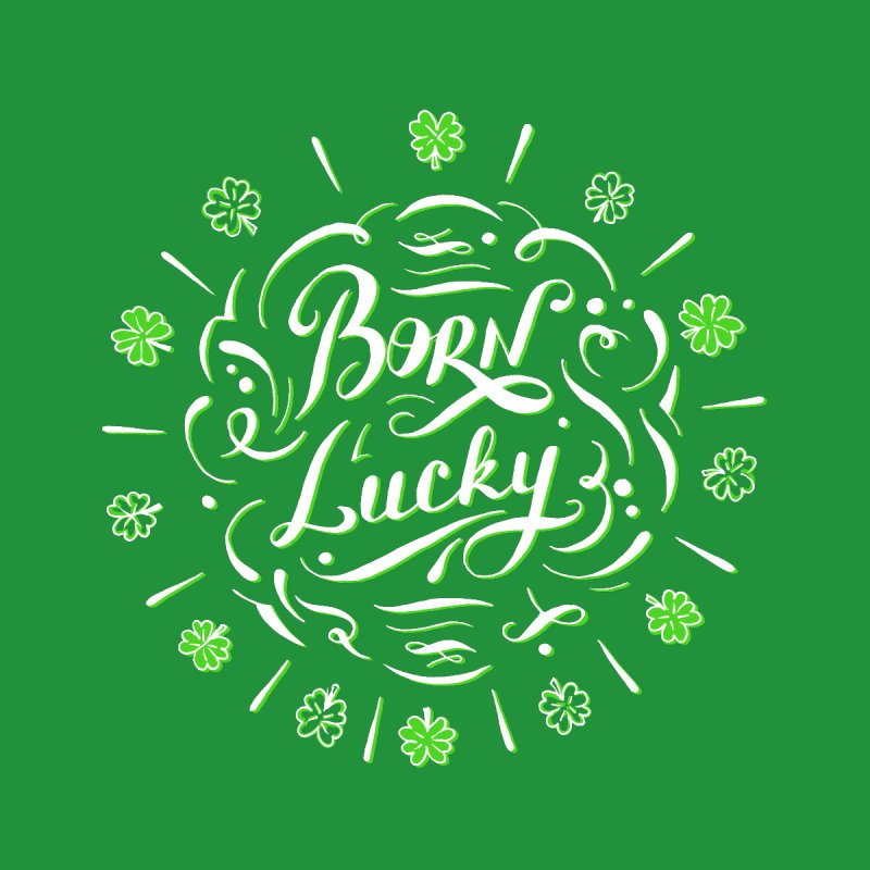 Born Lucky  by Ira Shepel Artist Shop