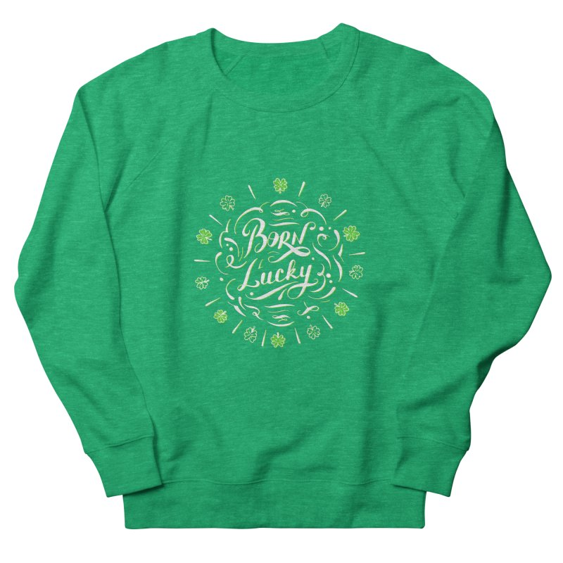 Born Lucky  Men's French Terry Sweatshirt by Ira Shepel Artist Shop