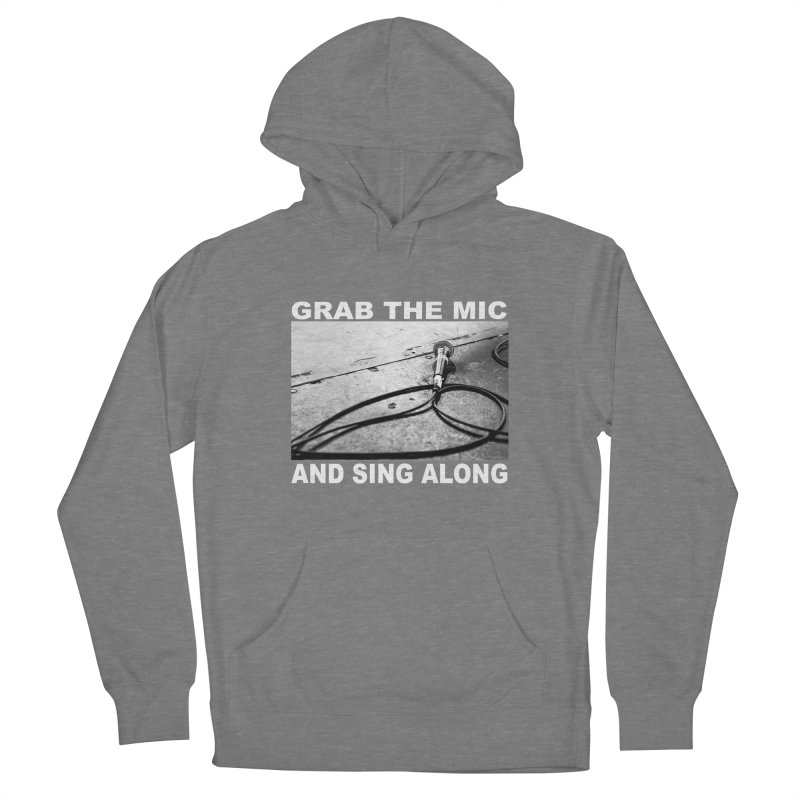GRAB THE MIC Women's Pullover Hoody by I Shot Chad's Artist Shop