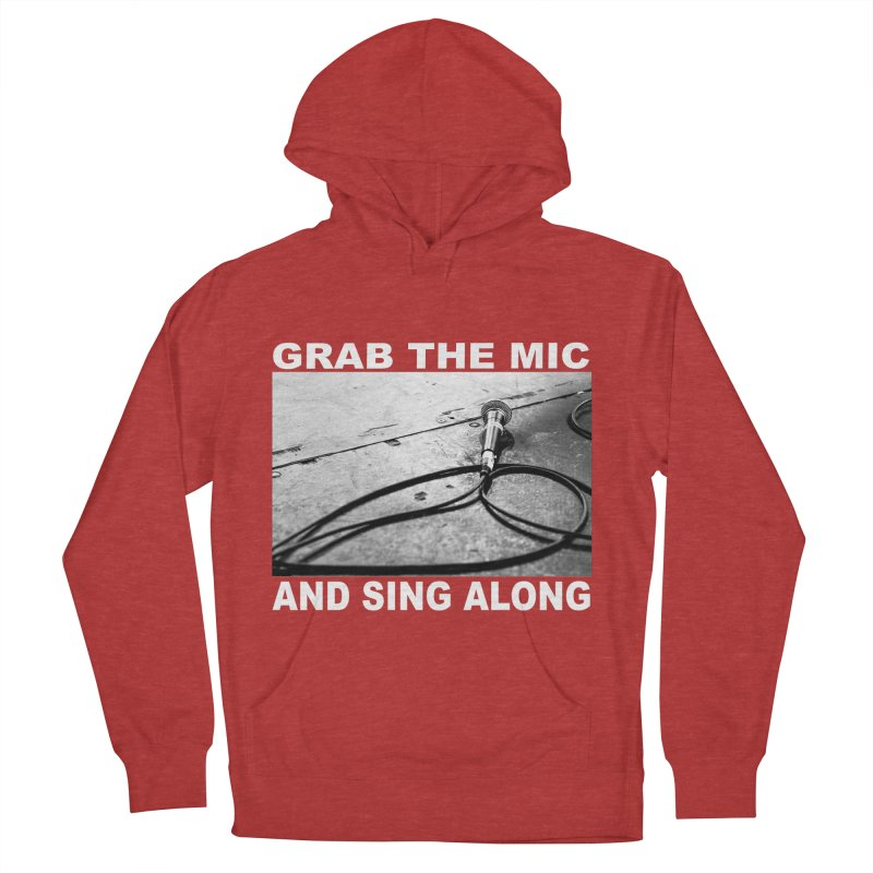 GRAB THE MIC Women's French Terry Pullover Hoody by I Shot Chad's Artist Shop