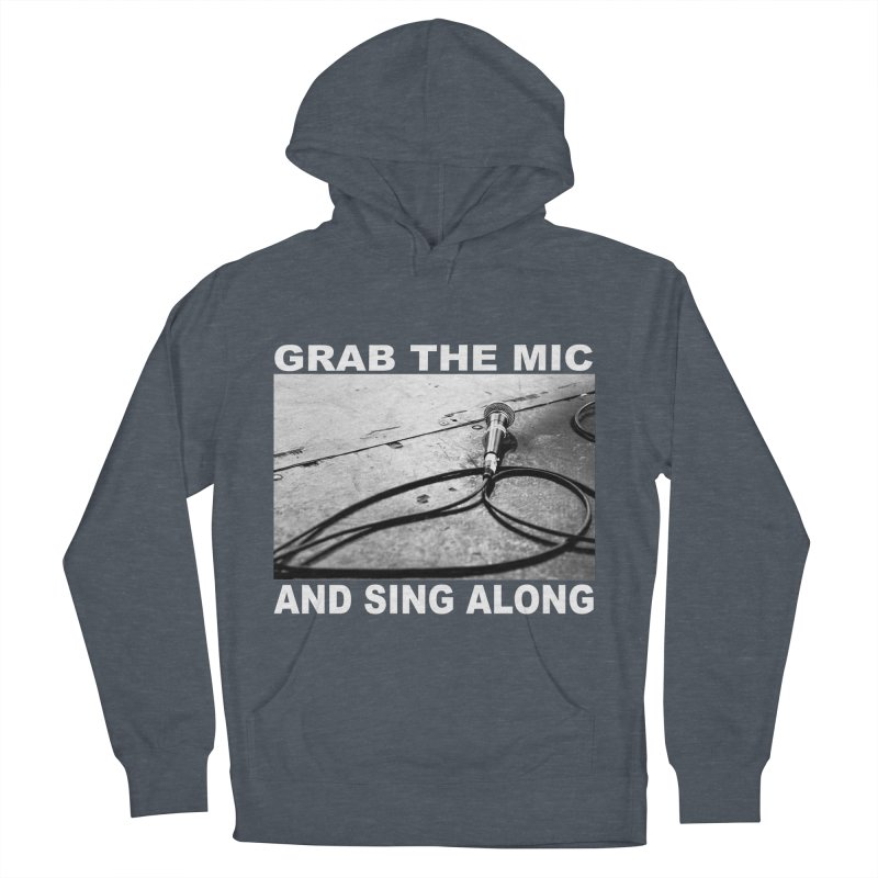 GRAB THE MIC Men's French Terry Pullover Hoody by I Shot Chad's Artist Shop