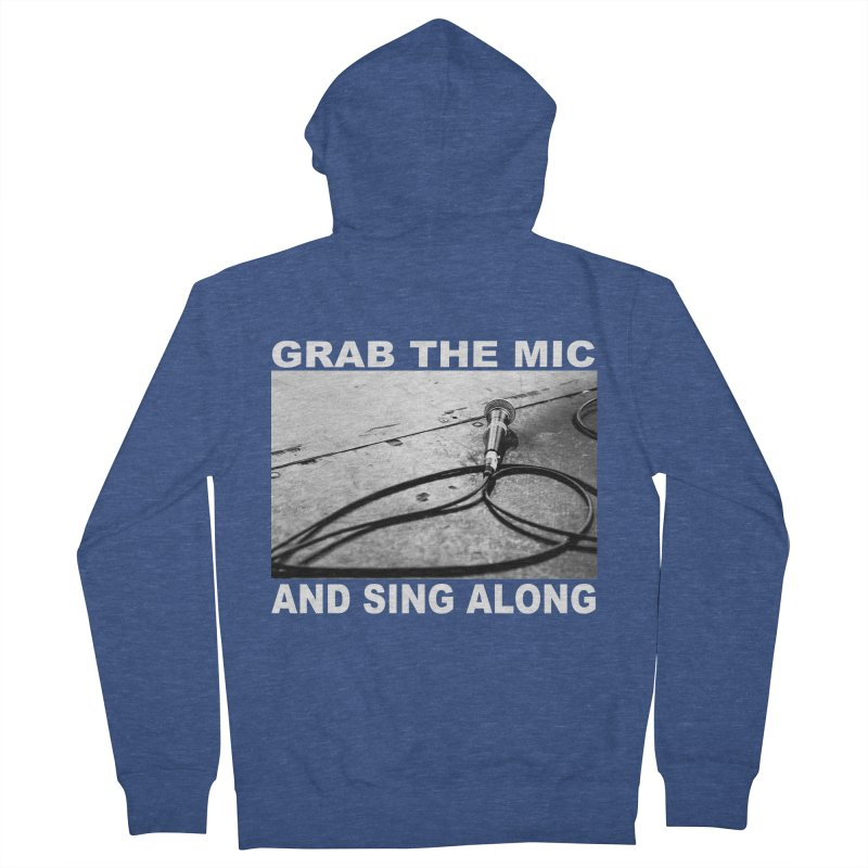 GRAB THE MIC Men's French Terry Zip-Up Hoody by I Shot Chad's Artist Shop