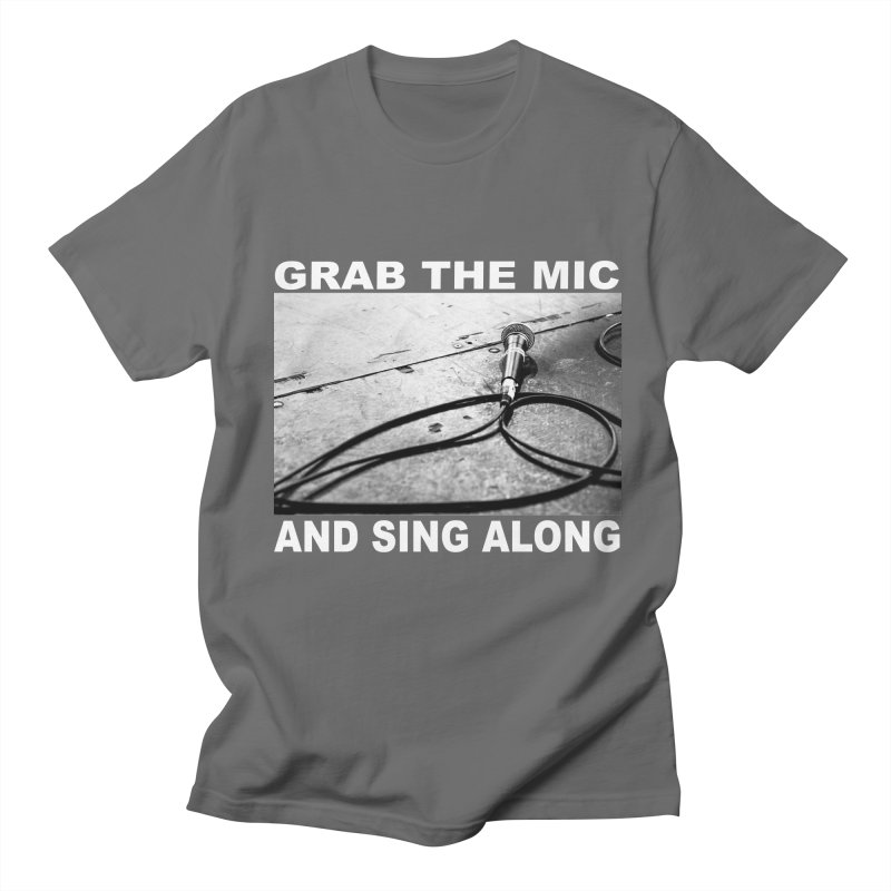 GRAB THE MIC Men's T-Shirt by I Shot Chad's Artist Shop