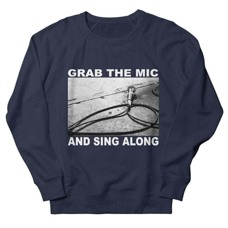 GRAB THE MIC Women's Sweatshirt by A Life of Creation