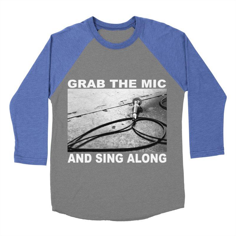 GRAB THE MIC Women's Baseball Triblend Longsleeve T-Shirt by I Shot Chad's Artist Shop