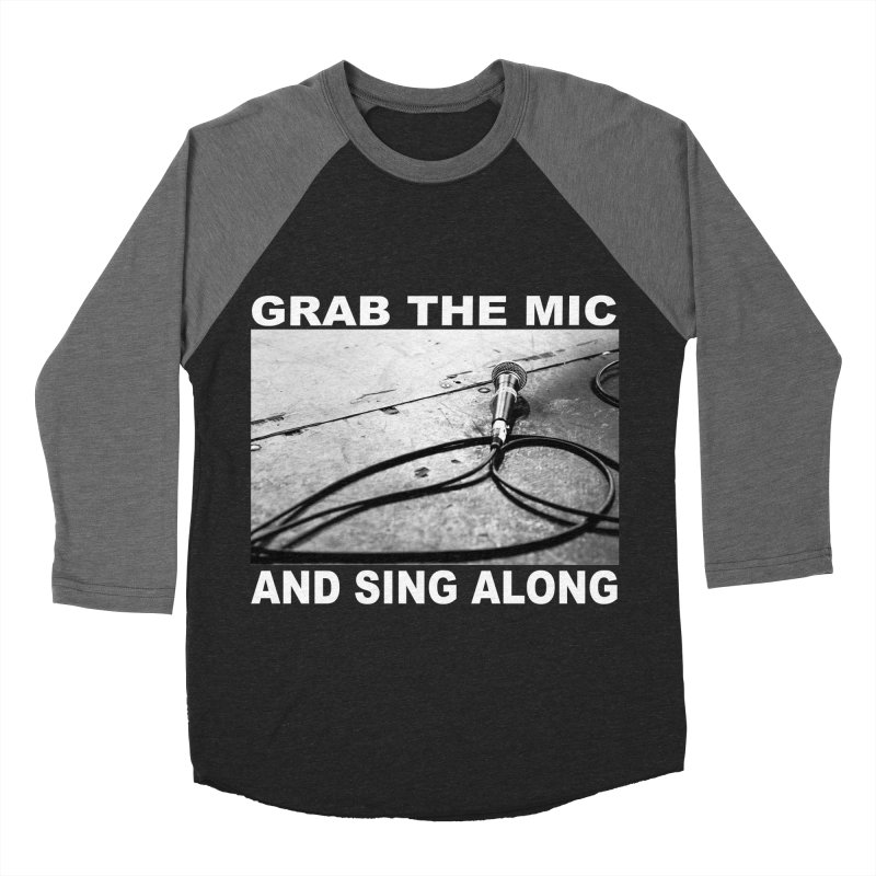 GRAB THE MIC Women's Baseball Triblend Longsleeve T-Shirt by I Shot Chad's Artist Shop