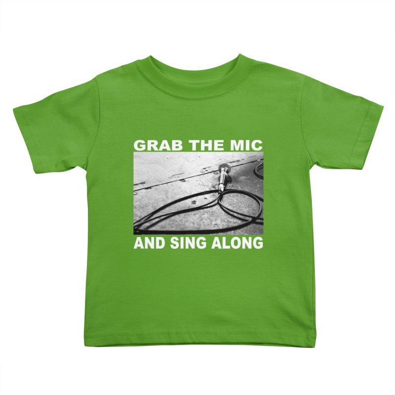 GRAB THE MIC Kids Toddler T-Shirt by I Shot Chad's Artist Shop