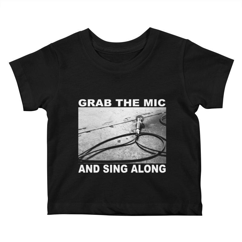GRAB THE MIC Kids Baby T-Shirt by I Shot Chad's Artist Shop