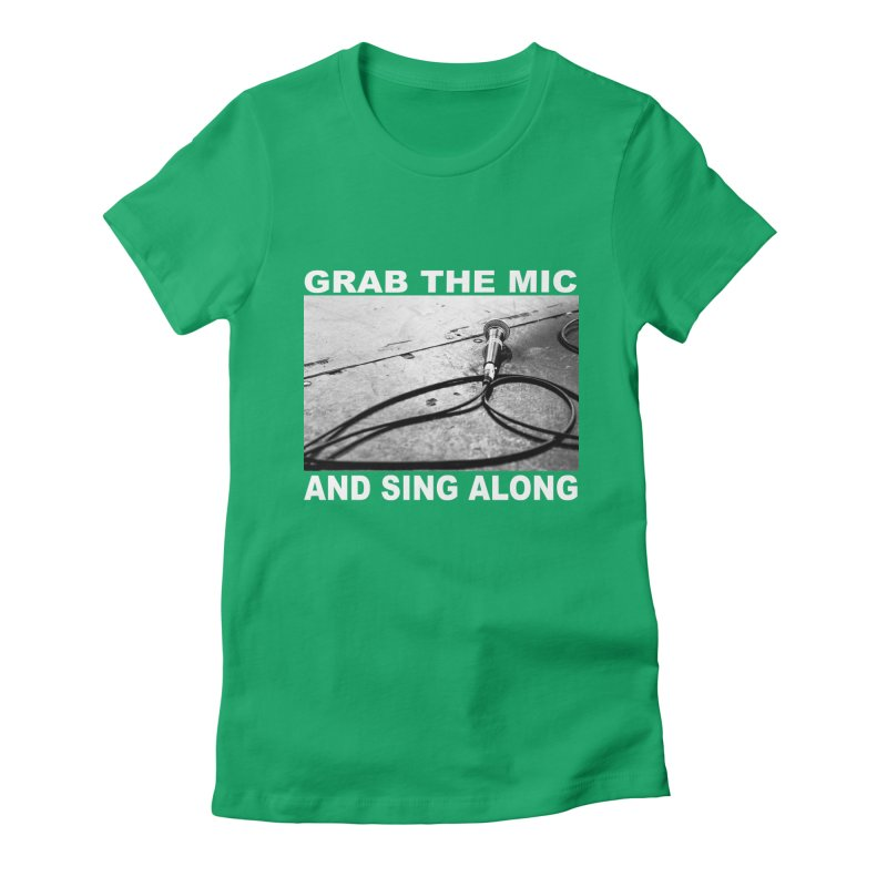 GRAB THE MIC Women's T-Shirt by A Life of Creation