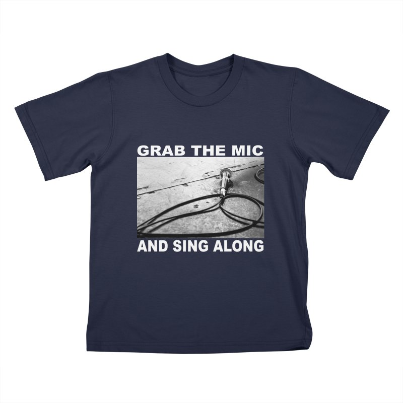 GRAB THE MIC Kids T-Shirt by I Shot Chad's Artist Shop