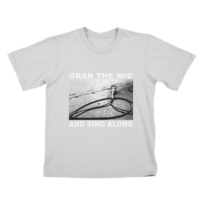 GRAB THE MIC Kids T-Shirt by I Shot Chad's Artist Shop