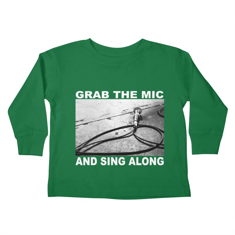 GRAB THE MIC Kids Toddler Longsleeve T-Shirt by I Shot Chad's Artist Shop