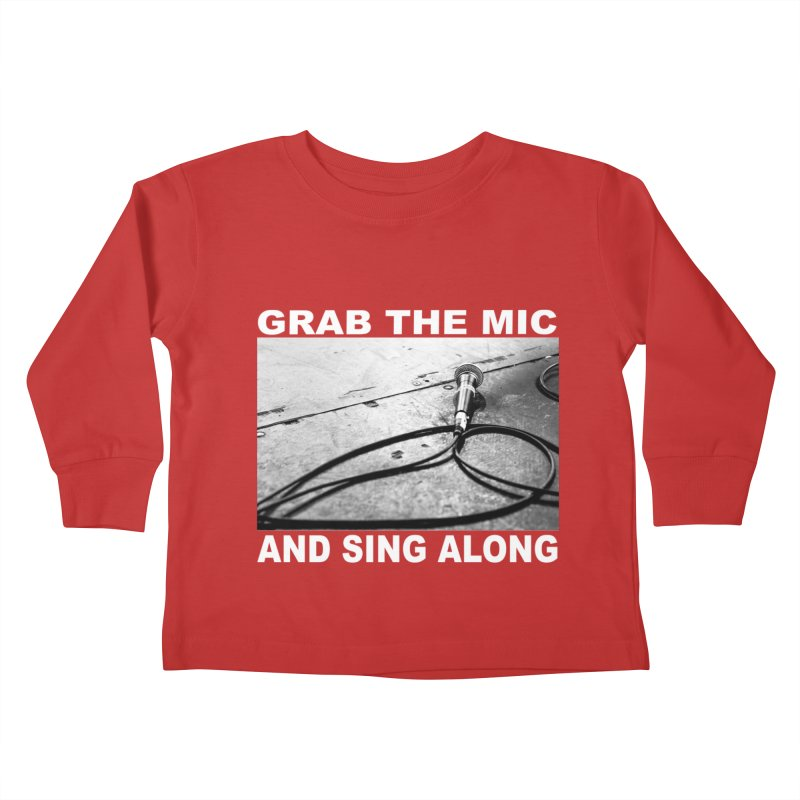 GRAB THE MIC Kids Toddler Longsleeve T-Shirt by A Life of Creation