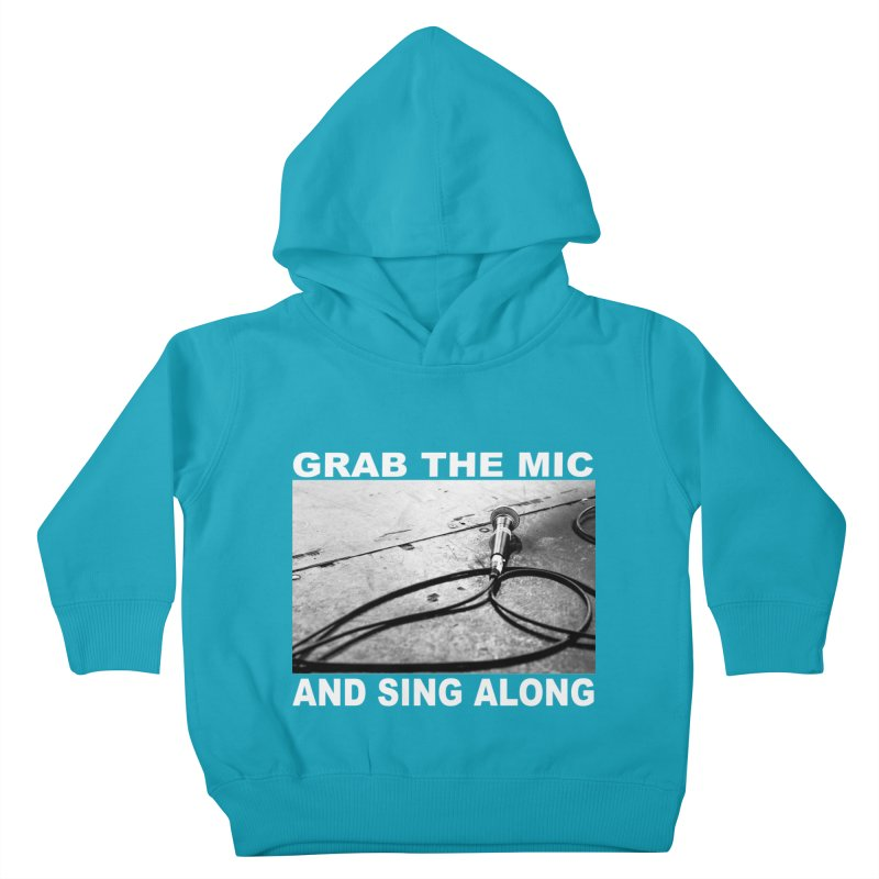 GRAB THE MIC Kids Toddler Pullover Hoody by I Shot Chad's Artist Shop