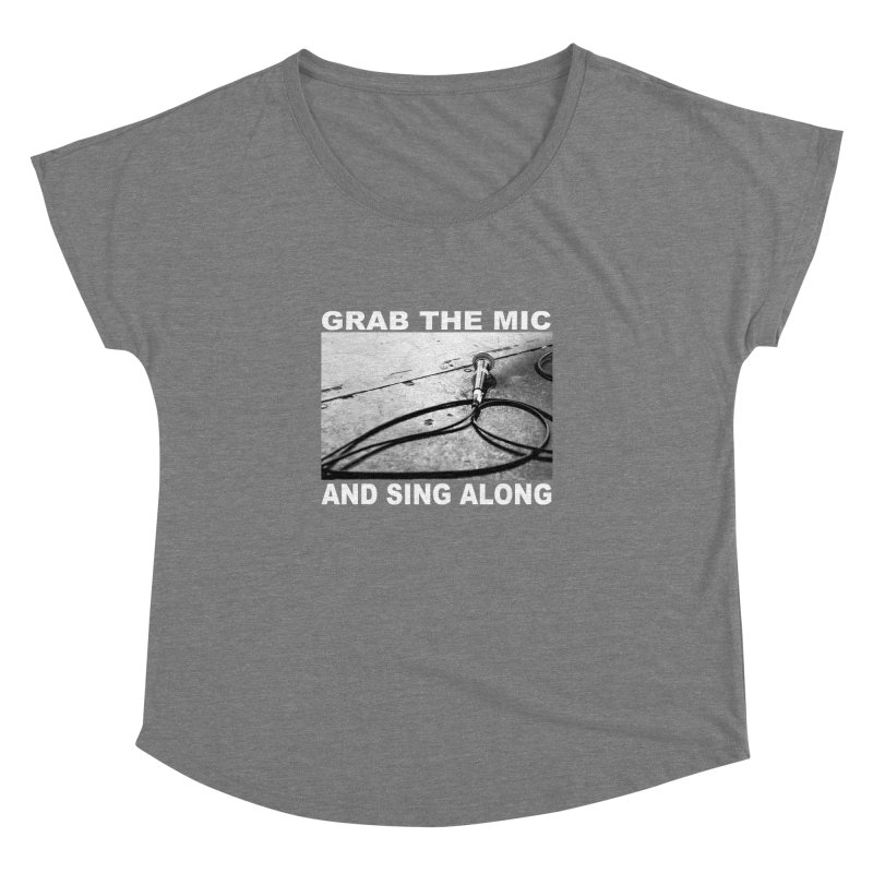 GRAB THE MIC Women's Dolman Scoop Neck by I Shot Chad's Artist Shop