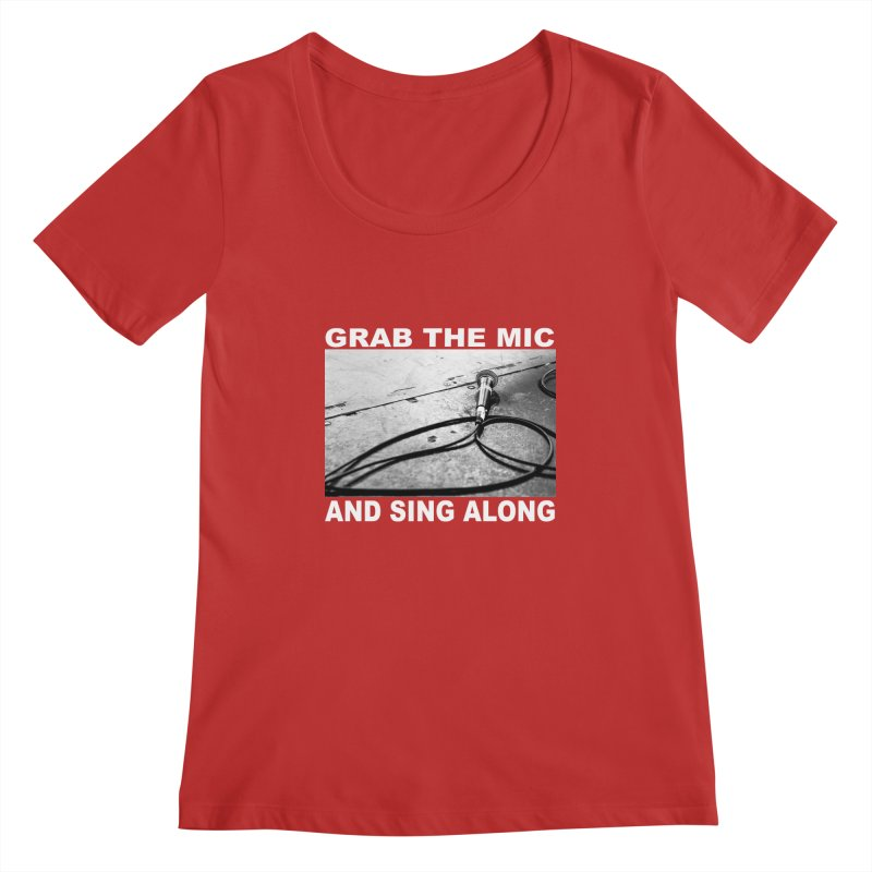 GRAB THE MIC Women's Regular Scoop Neck by I Shot Chad's Artist Shop