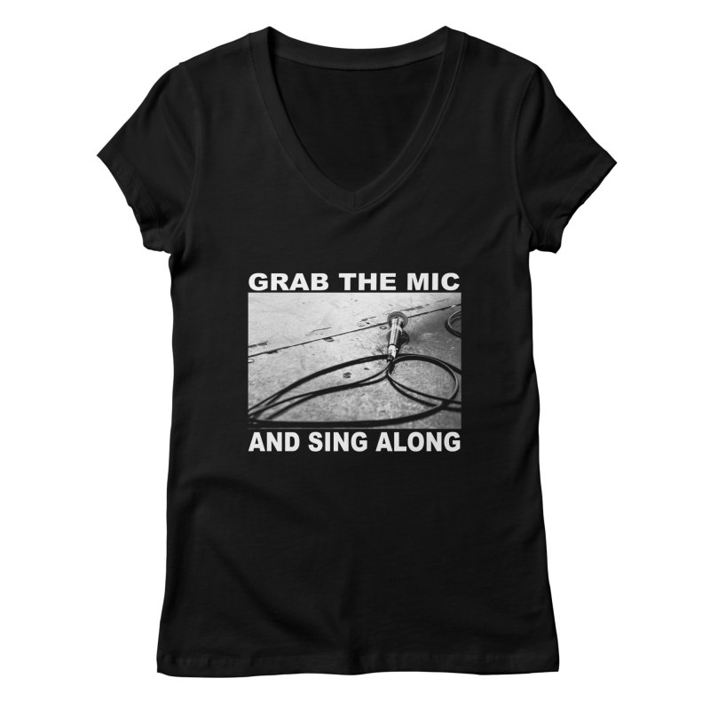 GRAB THE MIC Women's V-Neck by I Shot Chad's Artist Shop