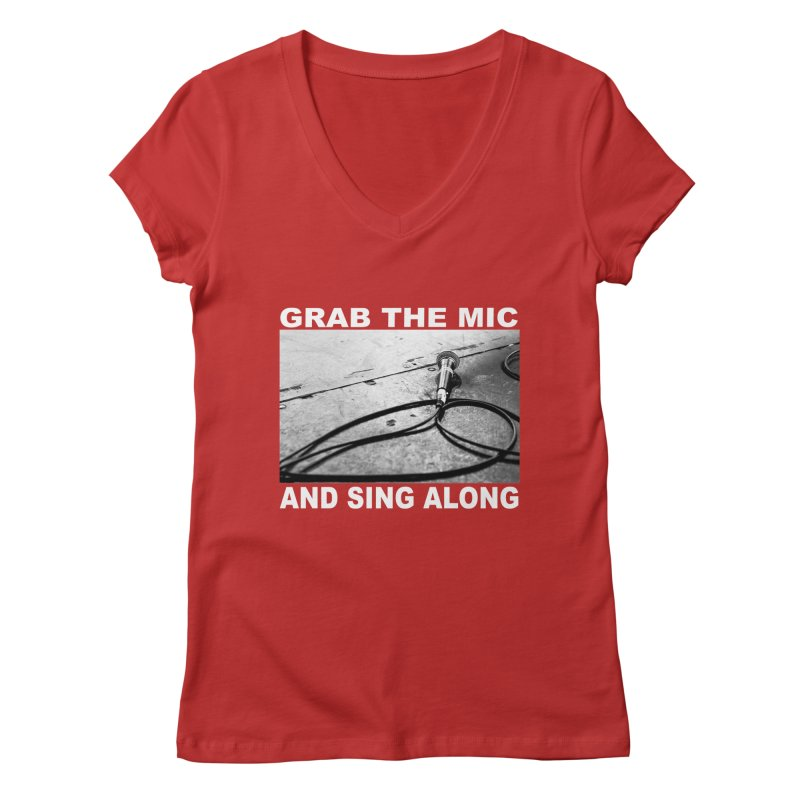GRAB THE MIC Women's Regular V-Neck by I Shot Chad's Artist Shop