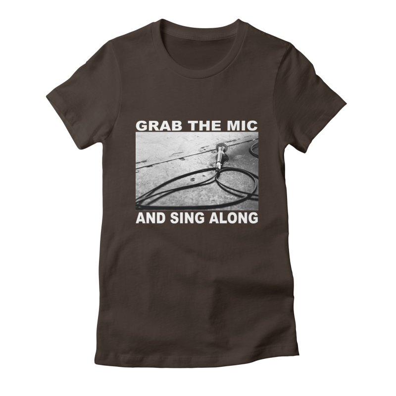 GRAB THE MIC Women's Fitted T-Shirt by I Shot Chad's Artist Shop