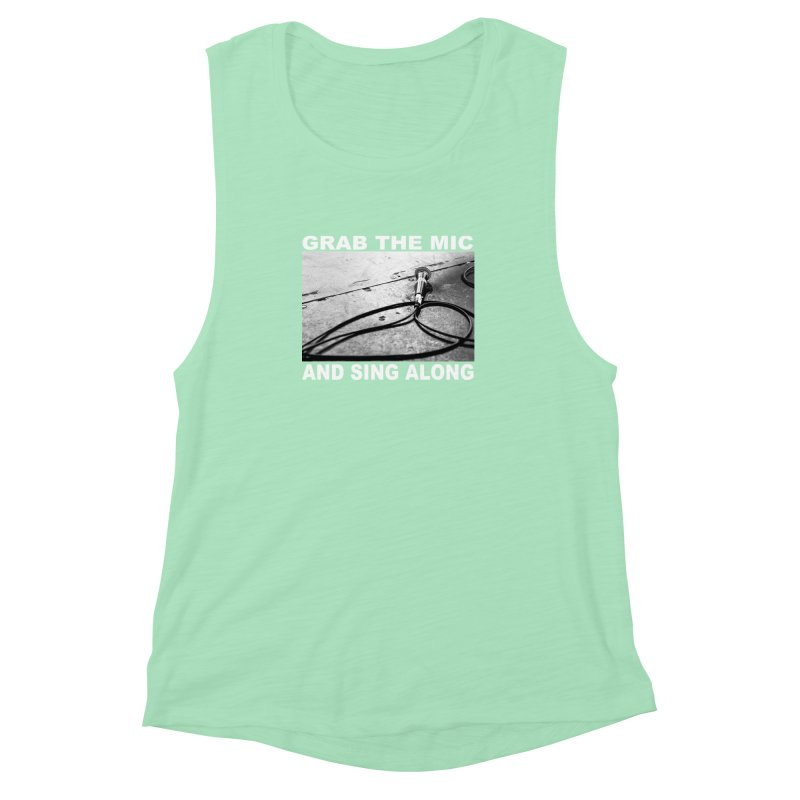 GRAB THE MIC Women's Muscle Tank by I Shot Chad's Artist Shop