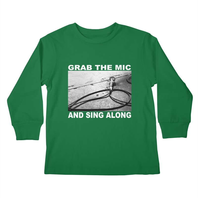 GRAB THE MIC Kids Longsleeve T-Shirt by I Shot Chad's Artist Shop