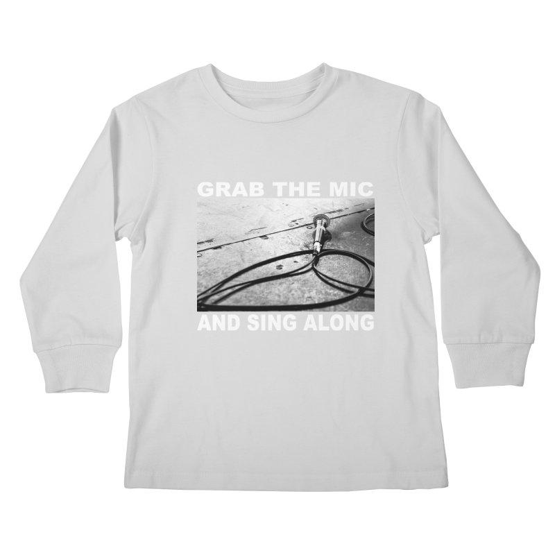 GRAB THE MIC Kids Longsleeve T-Shirt by I Shot Chad's Artist Shop