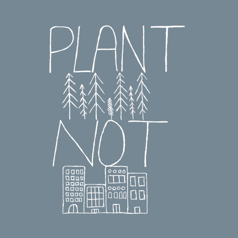 Plant Trees Not Cities Women's Scoop Neck by I Shot Chad's Artist Shop