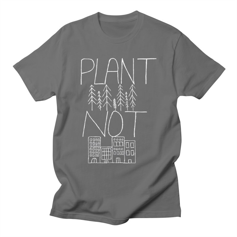 Plant Trees Not Cities Men's T-Shirt by A Life of Creation