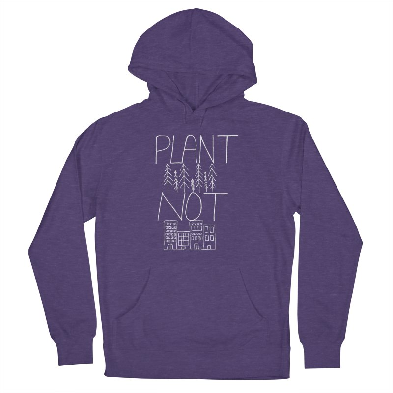 Plant Trees Not Cities Women's Pullover Hoody by A Life of Creation